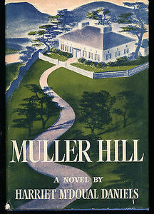 Muller Hill by Harriet McDoual Daniels 1943 First Edition in Dust Wrapper