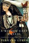 A Middle East Mosaic by Bernard Lewis 2000 First edition