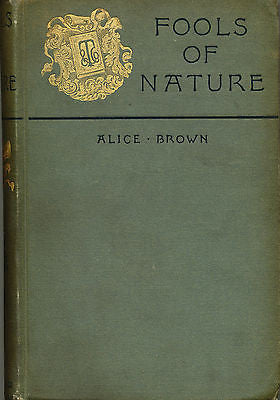 Fools of Nature by Alice Brown  1887 First Edition