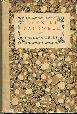 Abeniki Caldwell by Carolyn Wells 1902 First Edition