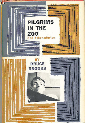 Pilgrims in the Zoo and other Stories by Bruce Brooks  1960 Signed Edition