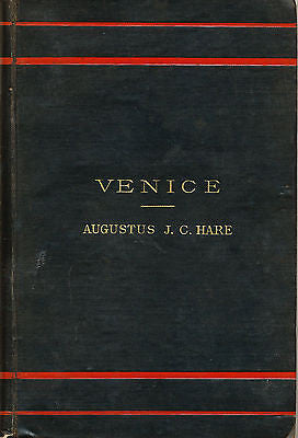 Venice by Augustus J. C. Hare  1891 Edition  Illustrated