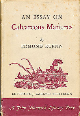 An Essay on Calcareous Manures by Edmund Ruffin 1961  First Edition