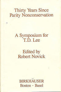 Thirty Years of Parity Nonconservation : A Symposium Honoring T. D. Lee...