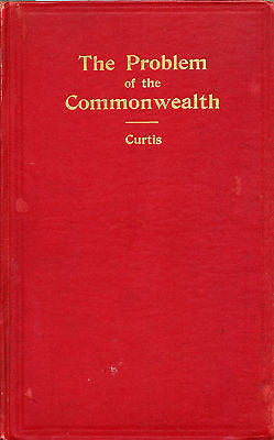 The Problem of the Commonwealth by Lionel Curtis  1916  First Edition