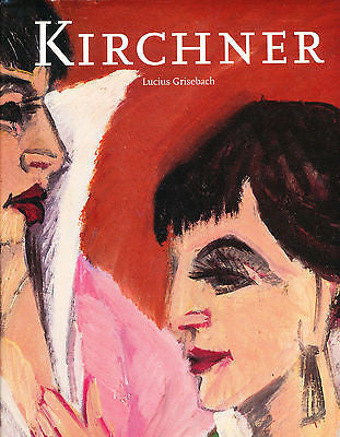 Ernst Ludwig Kirchner1880 - 1938 by Lucius Grisebach (1999, Hardcover)