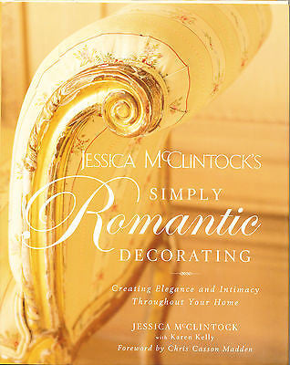 Jessica Mcclintock's Simply Romantic Decorating 2006 Edition Hardcover