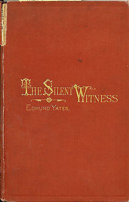The Silent Witness by Edmund Yates 1875 First Edition