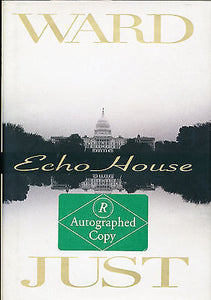 Echo House by Ward Just (1997, Hardcover) Signed Edition