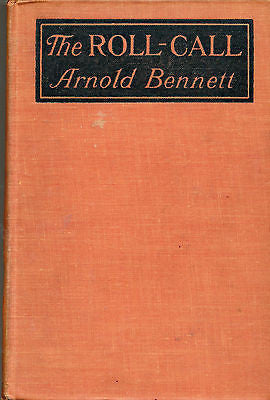 The Roll Call  by Arnold Bennett  1918  First Edition