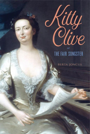 "book cover featuring the title ""Kitty Clive or the Fair Songster"" accompanied by a painted portrait of her in a white dress, seated, holding a musical score"