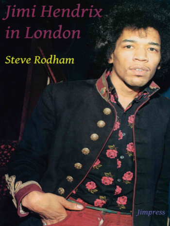 "book cover featuring the title ""Jimi Hendrix in London, Steve Rodham"" with a photo of Jimi Hendrix"