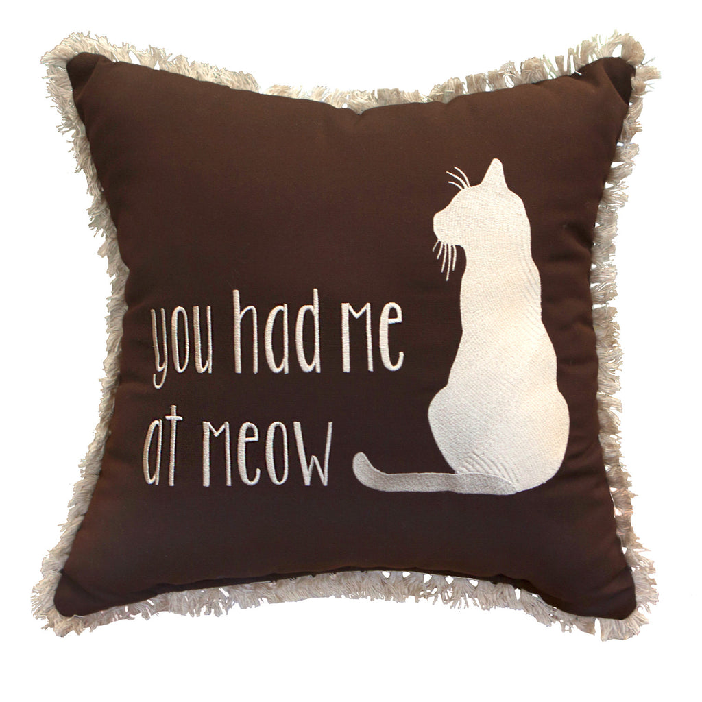 "You Had Me At Meow Embroidery with Fringe<br><small>18""x 18"" - Canvas Bay Brown</small>"