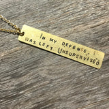 "Snarky Necklace - ""In My Defense I Was Left Unsupervised"""