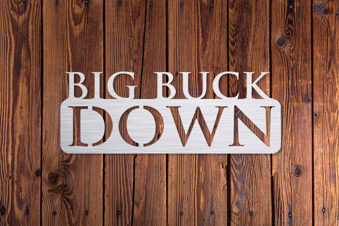 Big Buck Down Metal Sign