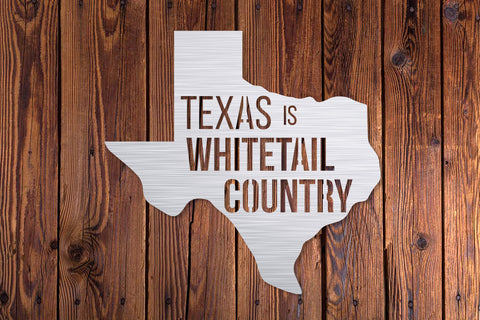 Texas is Whitetail Country Metal Sign