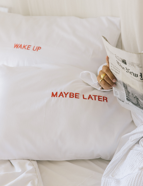 Wake up - Maybe later. Pillowcase set