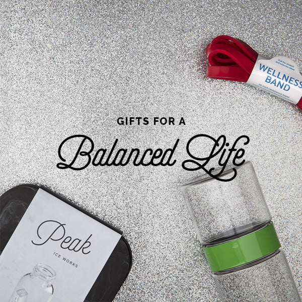 Gifts for a Balanced Life