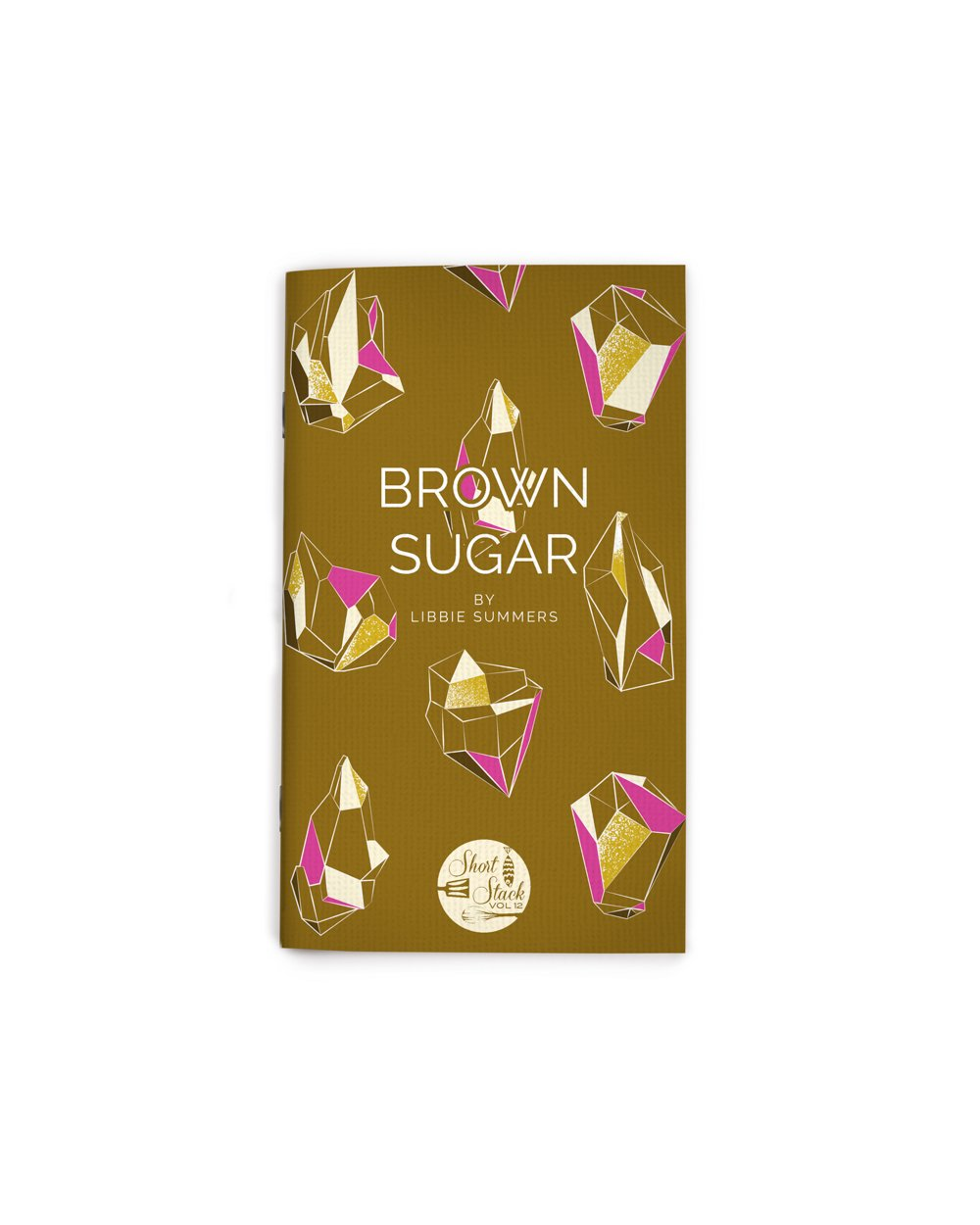 Vol 12: Brown Sugar (By Libbie Summers)