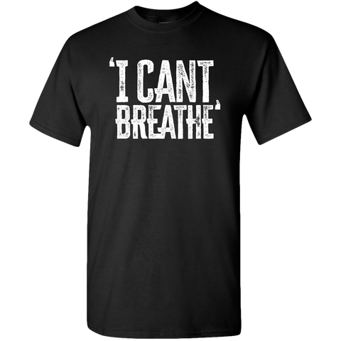 I Can't Breathe, Black Lives Matter Adult Unisex Tee Standard T-Cool Tees and Things