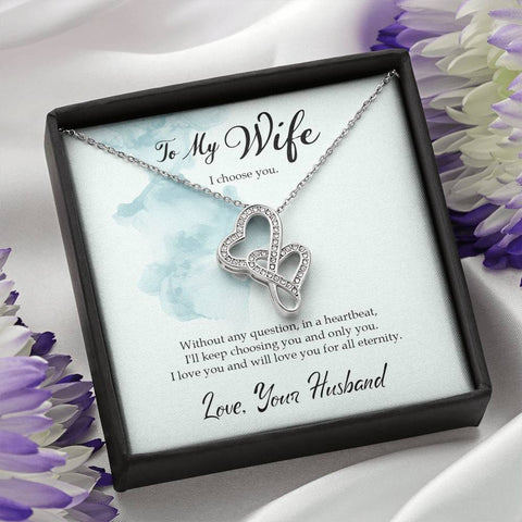 To My Wife- I Choose You. Double Hearts Necklace- Cool Tees and Things