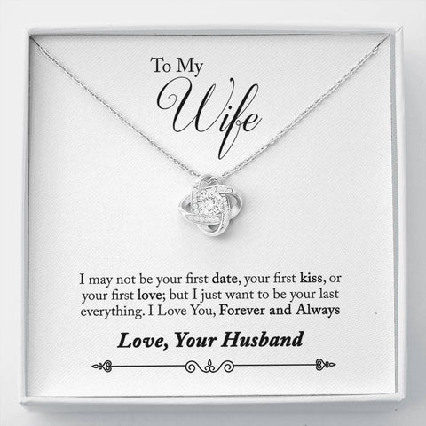 To My Wife- I Love You Forever and Always. Love Knot Pendant Necklace