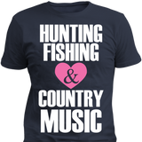 Hunting Fishing & Country Music - Cool Tees and Things