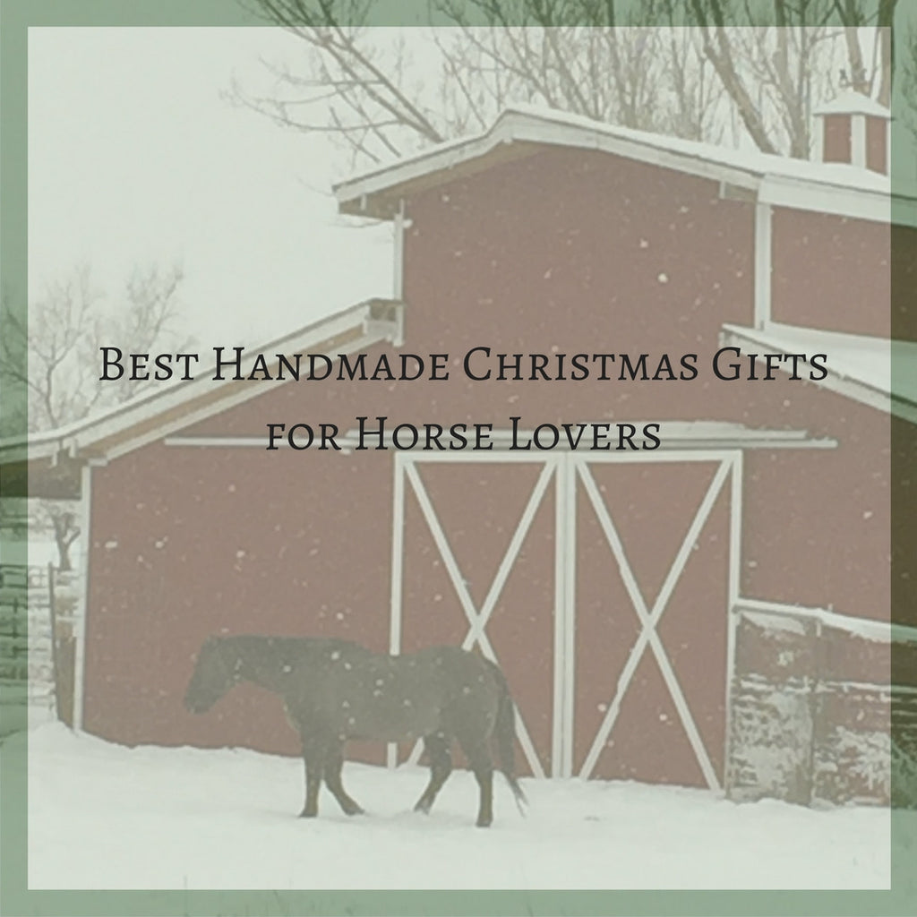 Best Handmade Christmas Gifts for Horse Lovers