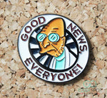 Professor Farnsworth 'Good News Everyone' Futurama Pin