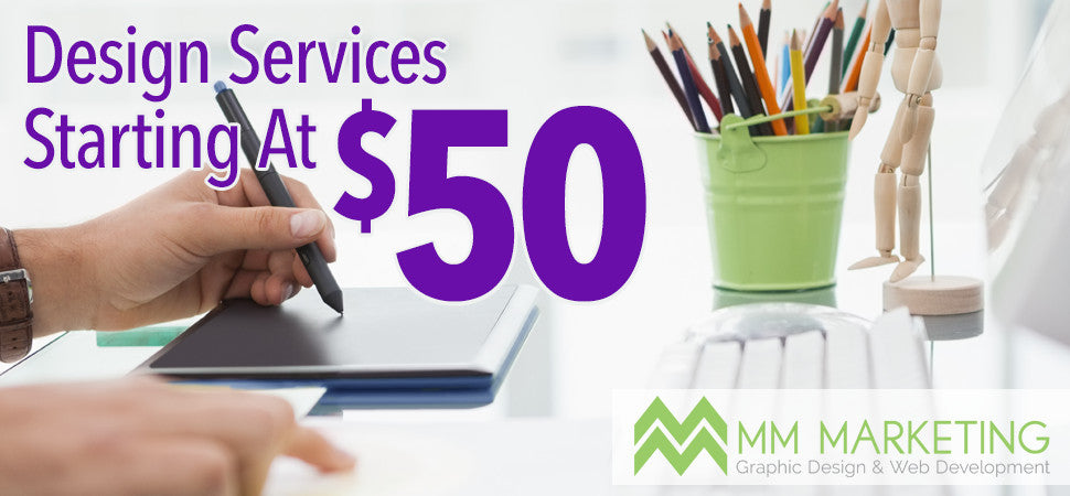 Design Services from MM Marketing Starting at $50