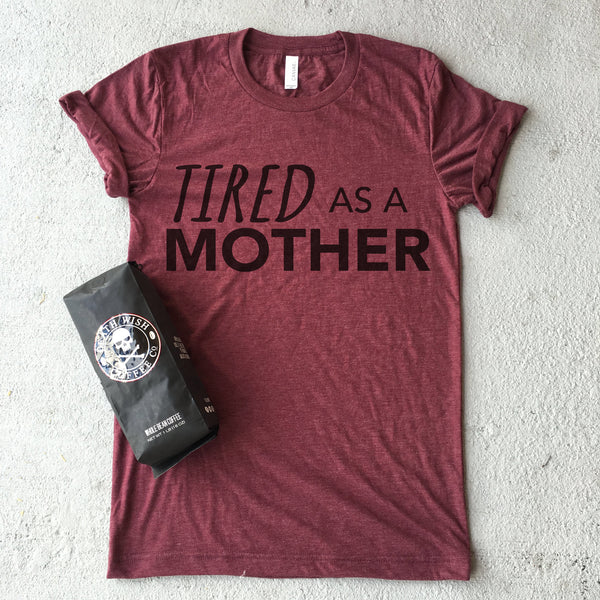 Tired as a Mother™ by Avenue G
