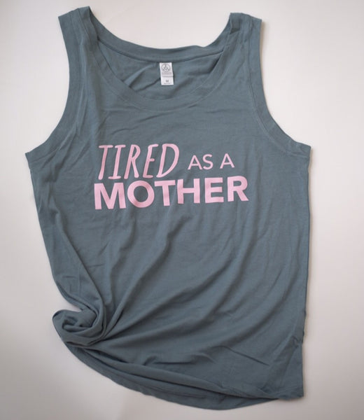 Tired as a mother Light blue with pink