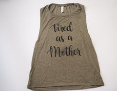 Tired As a mother olive muscle tank