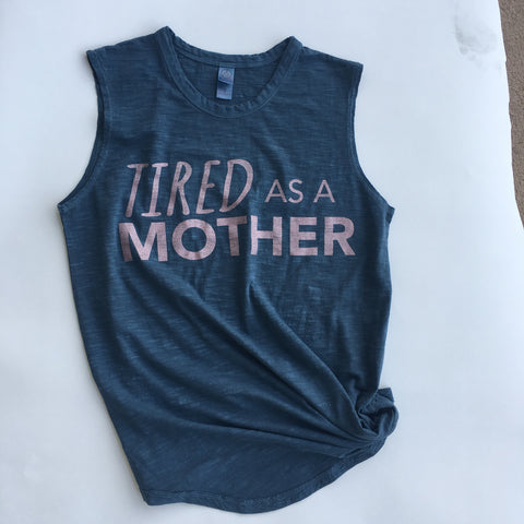 Tired as a Mother (blue with rose gold)