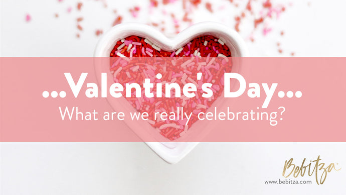 Valentine's Day... What are we really celebrating?