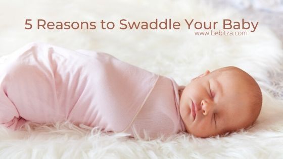 5 Reasons to Swaddle Your Baby
