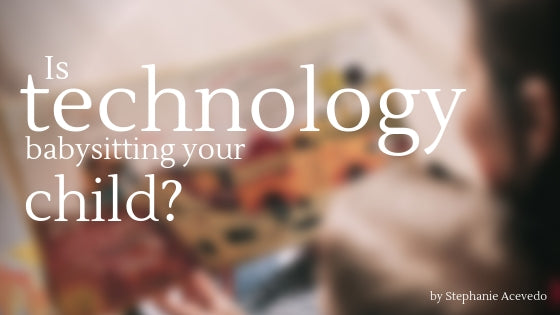 is technology babysitting your child?