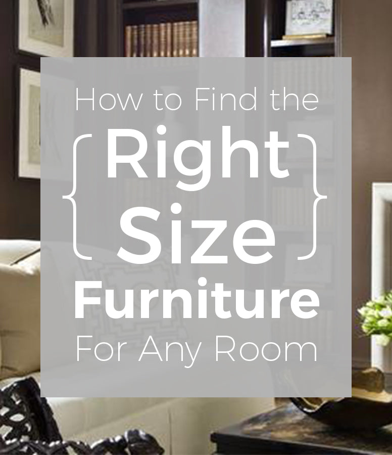 How to Find the Right Size Furniture for Any Room