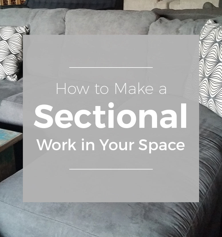 How To Make A Sectional Work In Your Space Sectional Sofa Tips Davids Furniture Interiors