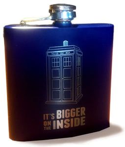 IT'S BIGGER ON THE INSIDE (engraved flask)