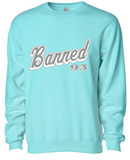 BANNED Script Crewneck Fleece