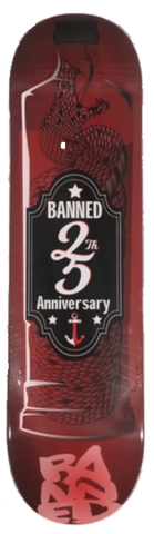 BANNED LABEL 25 Skateboard Deck ( ALL SIZES)
