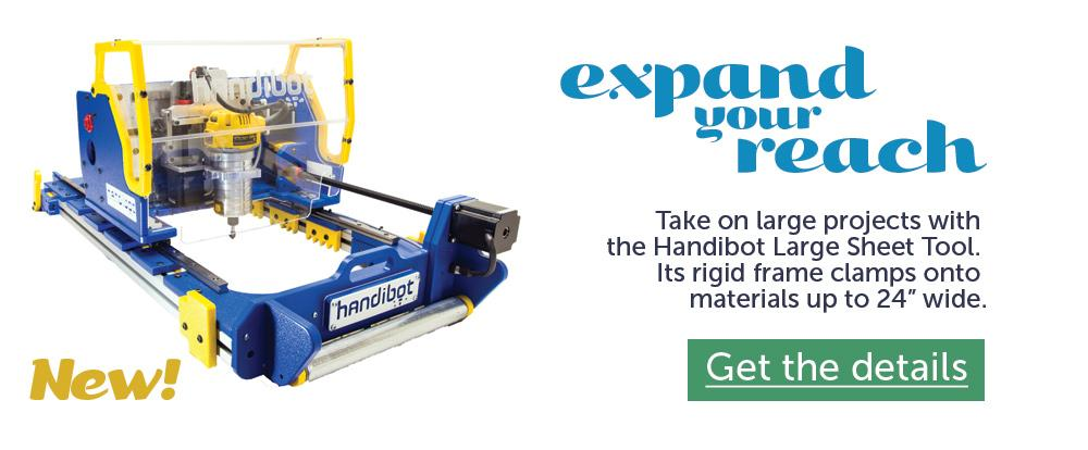 Extend Your Reach with the Handibot Large Sheet Tool