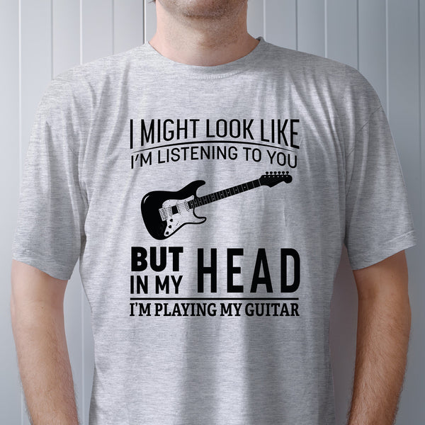 I'm Playing My Guitar T Shirt