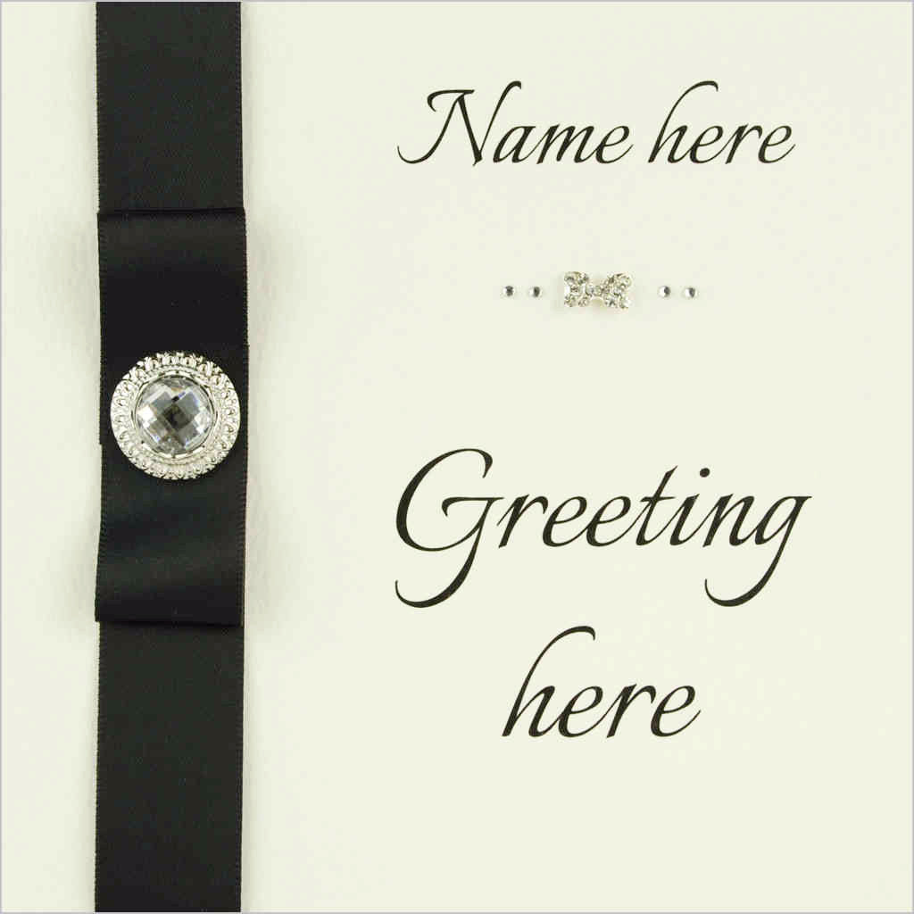 Personalisable greeting card features black satin ribbon with large diamante jewel