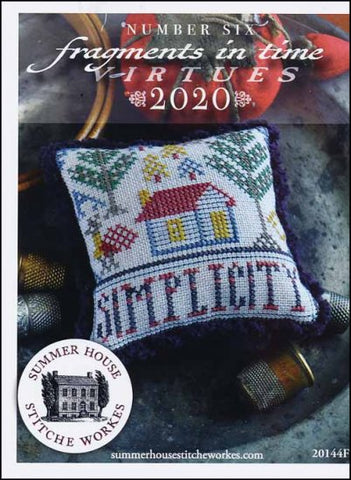 Fragments In Time 2020 Part 6-SIMPLICITY By Summer House Stitche Workes Counted Cross Stitch Pattern