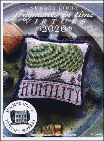 Fragments In Time 2020 Part 8 Humility By Summer House Stitche Workes Counted Cross Stitch Pattern
