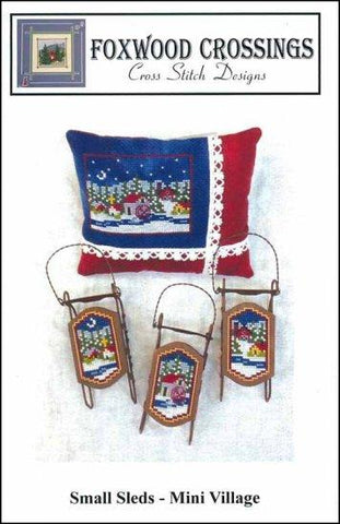 Small Sleds Mini Village by Foxwood Crossings Counted Cross Stitch Pattern