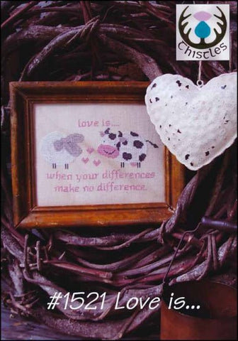 Love Is... by Thistles Counted Cross Stitch Pattern