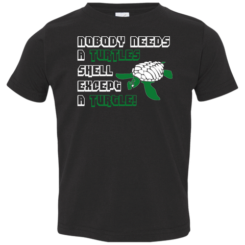 Nobody Needs a Turtle Shell Except a Turtle Toddler Jersey T-Shirt